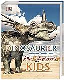 Dinosaurier und andere Tiere der Urzeit für clevere Kids: Lexikon mit über 1500 farbigen...