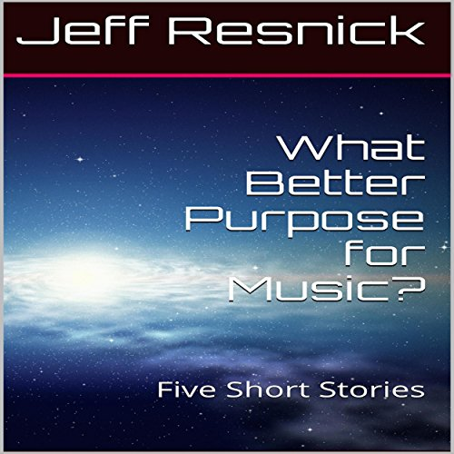 What Better Purpose for Music?: Five Short Stories audiobook cover art