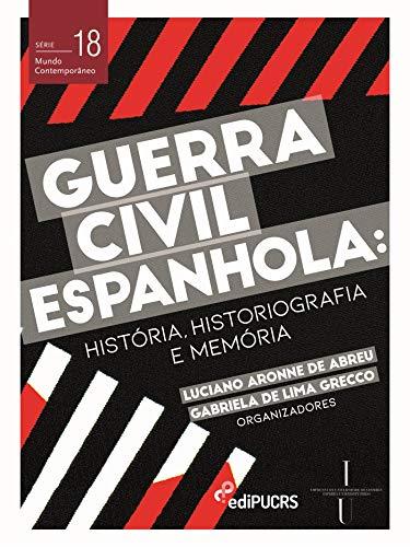 Guerra civil espanhola: releituras atuais (Mundo Contemporâneo ...