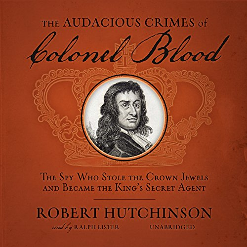The Audacious Crimes of Colonel Blood audiobook cover art
