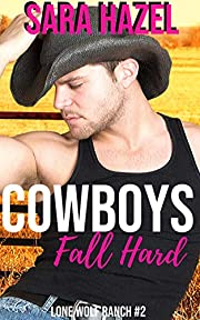 Cowboys Fall Hard (Lone Wolf Ranch Book 2)