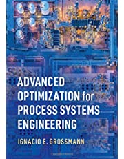 Advanced Optimization for Process Systems Engineering (Cambridge Series in Chemical Engineering)
