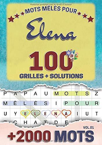 Mots mêlés pour Elena: 100 grilles avec solutions, +2000 mots cachés, prénom personnalisé Elena   Cadeau d'anniversaire pour femme, maman, sœur, fille, enfant   Petit Format A5 (14.8 x 21 cm)