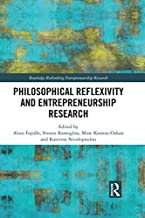 Philosophical Reflexivity and Entrepreneurship Research: New Directions in Scholarship (Routledge Rethinking Entrepreneurship Research)