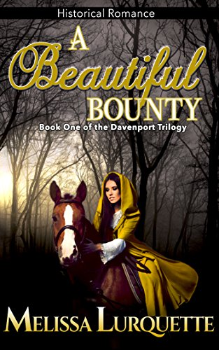 Book: A Beautiful Bounty - Book One of the Davenport Trilogy by Melissa Lurquette