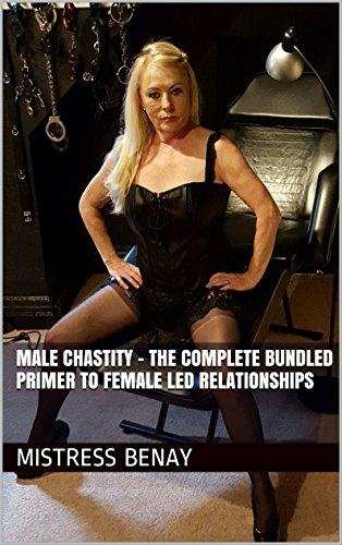 Male Chastity - The Complete Bundled Primer To Female Led Relationships (English Edition)