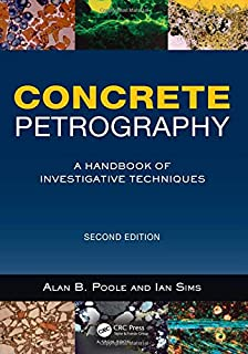 Concrete Petrography, Second Edition: A Handbook of Investigative Techniques
