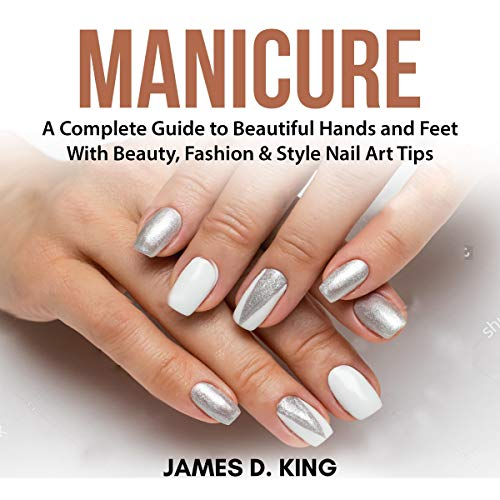 『Manicure: A Complete Guide to Beautiful Hands and Feet with Beauty, Fashion & Style Nail Art Tips』のカバーアート