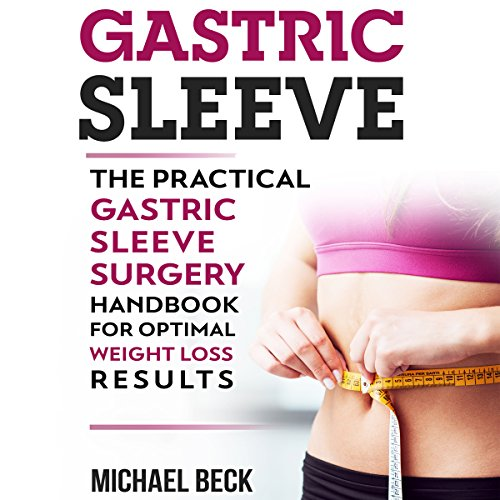 Gastric Sleeve Audiobook By Michael Beck cover art