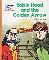 Reading Planet - Robin Hood and the Golden Arrow - Orange: Galaxy (Rising Stars Reading Planet)