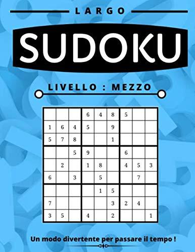Sudoku Mezzo: Sudoku Puzzle Book per adulti, Large Print, diversi livelli disponibili facile medio e difficile con soluzioni, questo gioco del ... per voi partner, figli, moglie o marito