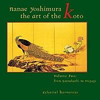 The Art Of The Koto vol.2 From Yatsuhashi To Miyagi