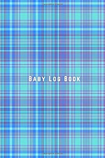 Baby Log Book: Journal planner to track and record baby feeding, sleep and diaper change