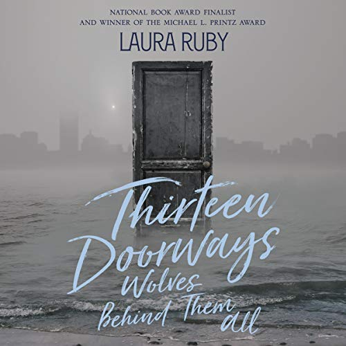 Thirteen Doorways, Wolves Behind Them All Audiobook By Laura Ruby cover art