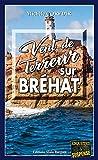 Vent de terreur sur Brehat: Thriller Breton (Enquêtes et suspense)