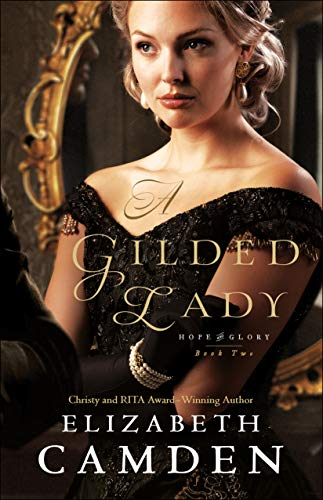 A Gilded Lady (Hope and Glory Book #2) by [Elizabeth Camden]