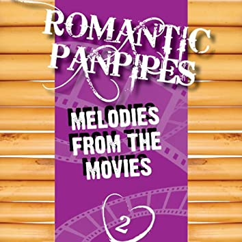 Romantic Panpipes Volume 14 (Melodies From The Movies Part 2)