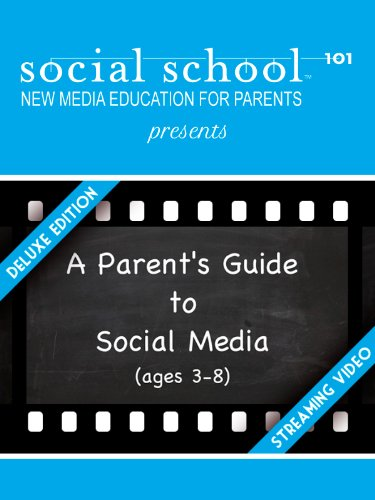 A Parent's Guide to Social Media (Ages 3-8) Deluxe Edition