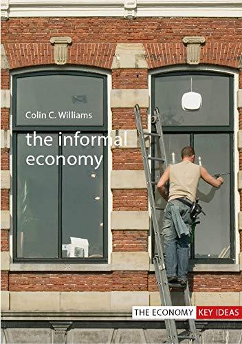 The Informal Economy (The Economy: Key Ideas)