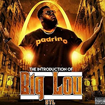 The Introduction of Big Lou Stl