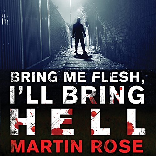 Bring Me Flesh, I'll Bring Hell audiobook cover art