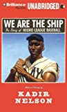 We Are the Ship: The Story of Negro League Baseball mp3 player for the Nov, 2020