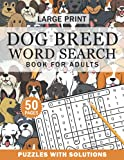 Large Print Dog Breed Word Search Book for Adults: Dog Breed Word Search Book for Adults with a Huge Supply and Solutions of Puzzles (Word Search: Fun Exercise For Your Brain)