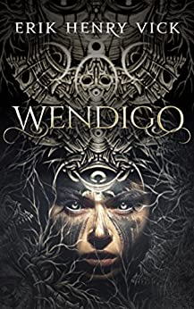 Wendigo: A Dark Fantasy Novella (Blood of the Isir Book 0) by [Erik Henry Vick]