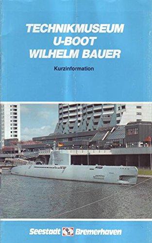 Technikmuseum U-Boot Wilhelm Bauer, Kurzinformation