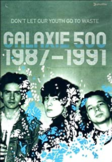 Galaxie 500 - Don't Let Our Youth Go To Waste 1987 - 1991