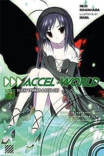 Accel World, Vol. 4 (Novel): Flight Toward a Blue Sky
