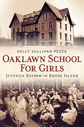 Oaklawn School for Girls: Juvenile Reform in Rhode Island