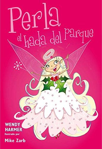 Perla, el hada del parque (Colección Perla 4-6)
