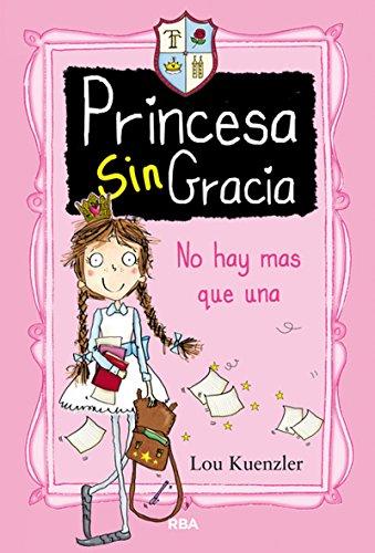 Princesa SinGracia 1: No hay mas que una (FICCIÓN KIDS)