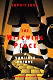 The Witching Place: A Vanished Volume (A Curious Bookstore Cozy Mystery—Book 4) (Kindle Edition)