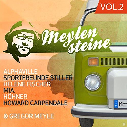 Gregor Meyle Präsentiert Meylensteine Vol. 2