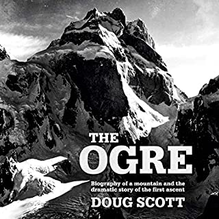 The Ogre     Biography of a Mountain and the Dramatic Story of the First Ascent              De :                                                                                                                                 Doug Scott                               Lu par :                                                                                                                                 Saethon Williams                      Durée : 4 h et 39 min     Pas de notations     Global 0,0