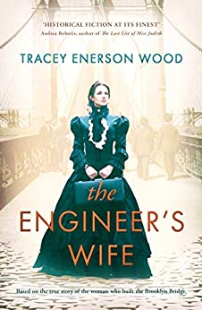 The Engineer's Wife: The true story of the woman who built the Brooklyn Bridge by [Tracey Enerson Wood]