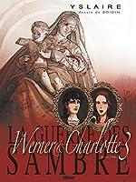 La Guerre des Sambre - Werner et Charlotte - Tome 03 NE - Votre enfant, comtesse... d'Yslaire