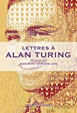 LETTRES A ALAN TURING (French Edition)