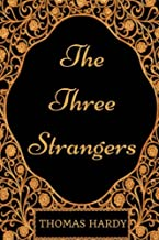 The Three Strangers: By Thomas Hardy - Illustrated