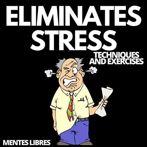 Eliminates Stress: Techniques and Exercises cover art