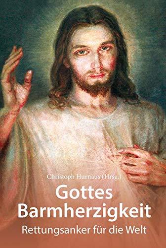 Gottes Barmherzigkeit: Rettungsanker für die Welt