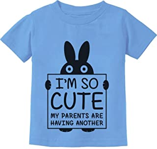 I'm So Cute My Parents are Having Another Funny Toddler/Infant Kids T-Shirt