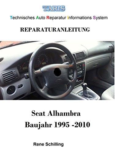 Taris Reparaturanleitung Alhambra: Technisches Auto Reparatur Informations System (German Edition)