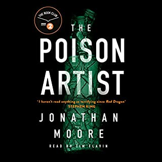 The Poison Artist                   By:                                                                                                                                 Jonathan Moore                               Narrated by:                                                                                                                                 Tim Flavin                      Length: 9 hrs and 38 mins     29 ratings     Overall 3.2