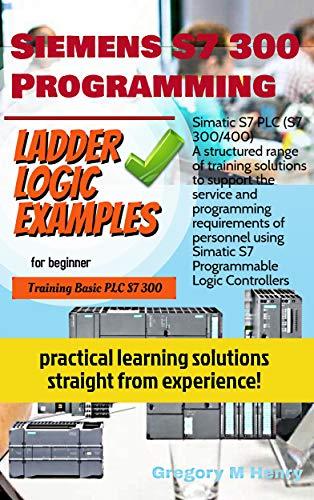Siemens S7 300 Programming Ladder Logic Examples: FOR BEGINNER...