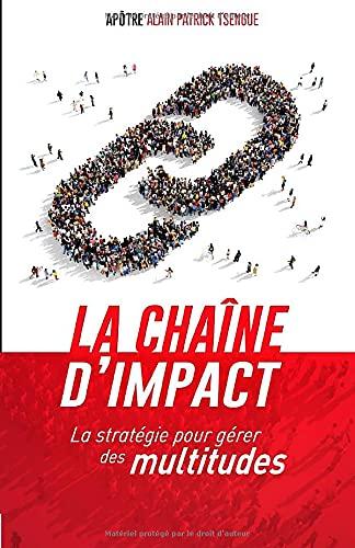 La chaîne d'impact: La stratégie pour gérer des multitudes