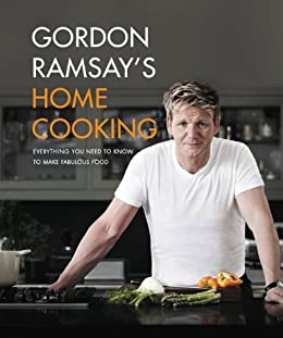 Gordon Ramsay's Home Cooking: Everything You Need to Know to Make Fabulous Food by [Gordon Ramsay]