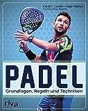 Padel: Grundlagen, Regeln und Techniken (German Edition)